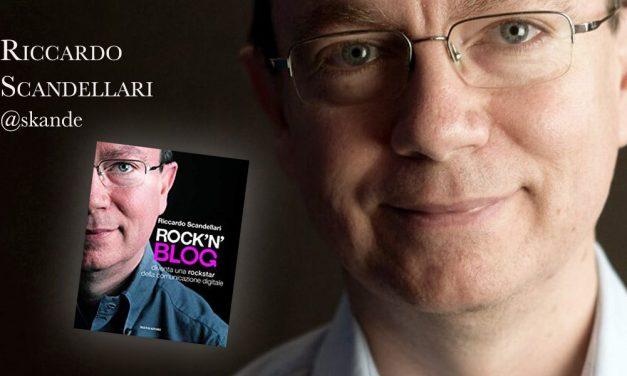"""Si cambi chi può! A proposito di """"Rock'N'Blog"""" di Riccardo Scandellari e il personal branding"""